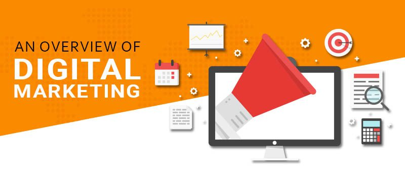 An Overview of Digital Marketing