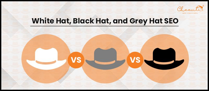 White Hat, Black Hat, and Grey Hat SEO